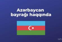 Photo of Azerbaycan bayrağı haqqında