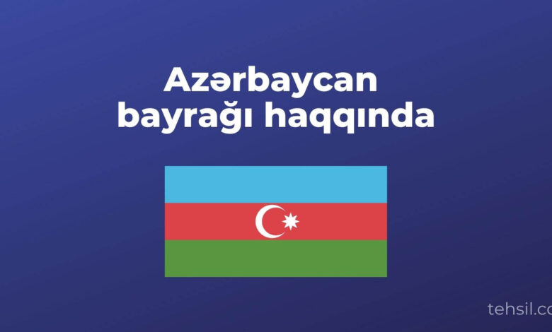 azerbaycan bayragi haqqinda